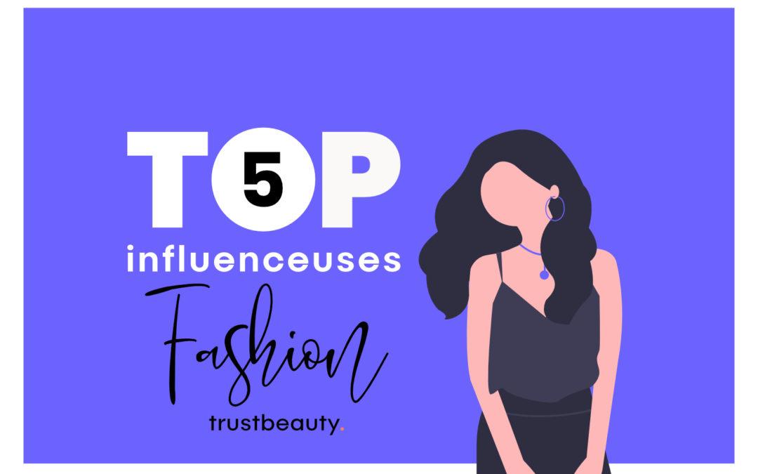 TOP 5 Influenceuses Fashion