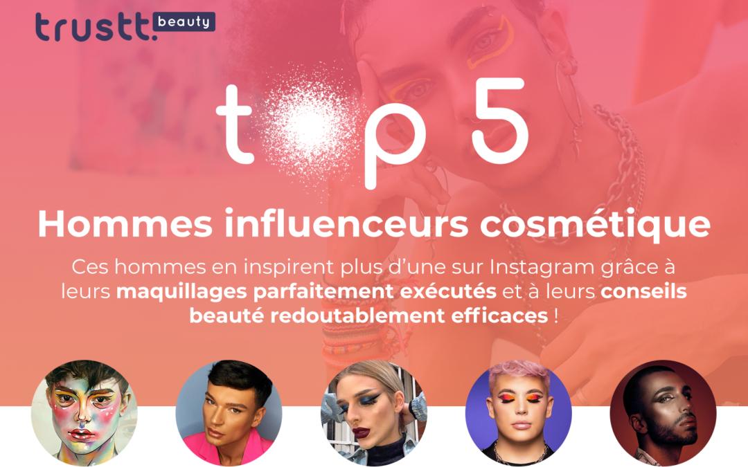 Top 5 des influenceurs cosmétiques masculins